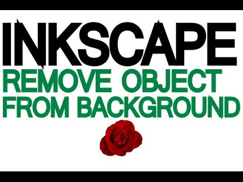 Inkscape Tutorial - How to remove a traced object from it's background