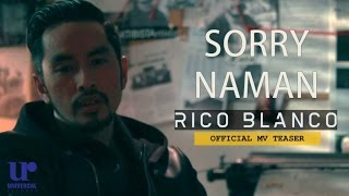 Rico Blanco - Sorry Naman (Official MV Teaser)