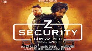 Z Security- Gopi Waraich | Deep Jandu | Latest Punjabi Songs 2018 | Vehli Janta Records