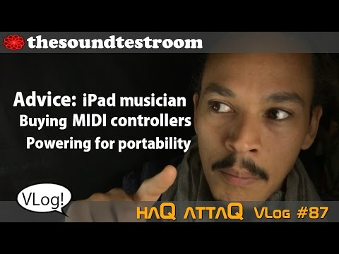 Buying MIDI controllers for iPad and powering for portability │ Advice - haQ Vlog 87