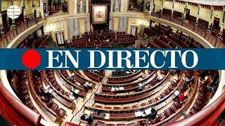 DIRECTO CORONAVIRUS | Sesión de control al Gobierno en el Congreso