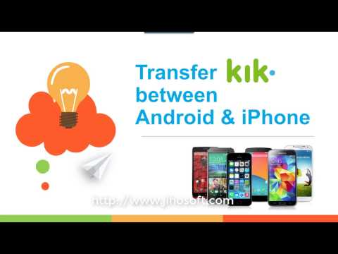 How to Transfer Kik Messages between Android and iPhone