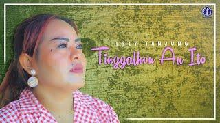 Lely Tanjung - Tinggalhon Au Ito