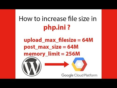 How to Increase File Upload Size WordPress on Google Cloud