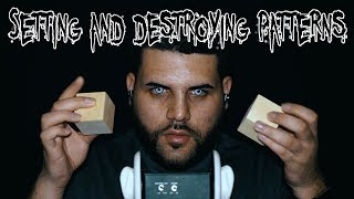 ASMR Setting And Destroying The Pattern