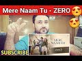 Download Pakistani Reacts on |  ZERO: Mere Naam Tu Song | Shah Rukh Khan, Anushka Sharma, Katrina Kaif MP3,3GP,MP4