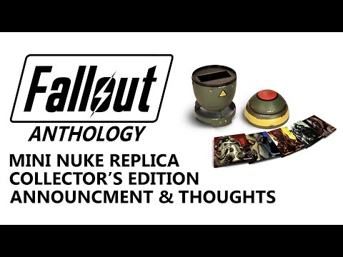 Fallout Anthology Mini Nuke Collector's Edition Anouncment Thoughts Contents & Where to Pre-Order