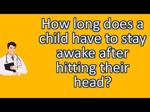 How long does a child have to stay awake after hitting their head ? | Best Health FAQ Channel