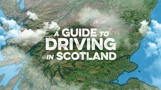 A Guide to Driving in Scotland