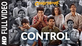 Full Song: Control   CHHICHHORE   Sushant, Shraddha   Pritam, Amitabh Bhattacharya   T-Series