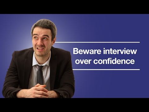 WARNING: Interview over confidence