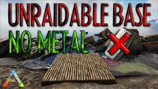 ARK - How To Make Your Base UNRAIDABLE? | No Metal Required | Raft Design |