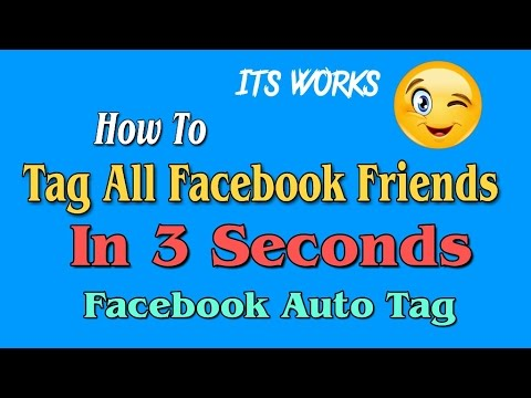 How To Facebook Auto Tag All Friends In One Click 2017 / Facebook Auto Tag Tool Free
