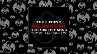 Tech N9ne - No Reason (The Mosh Pit Song) (Feat. Machine Gun Kelly & Y2) | OFFICIAL AUDIO