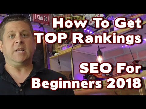 SEO Made EASY For Beginners 2018 - Get Ranked #1 On Google With These Easy Steps