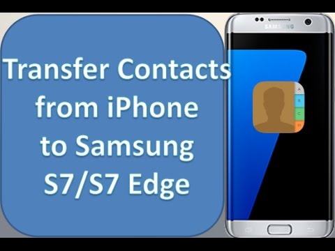 How to Transfer Contacts from iPhone to Samsung Galaxy s7/s7 edge/s6/s5