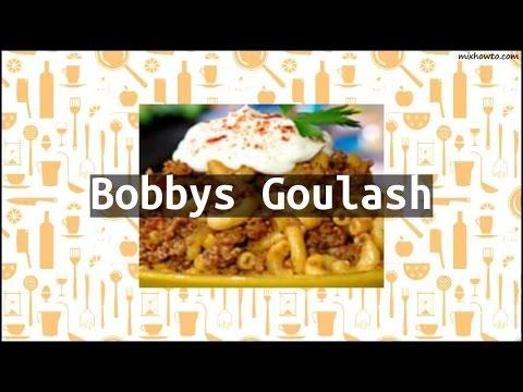 Recipe Bobbys Goulash