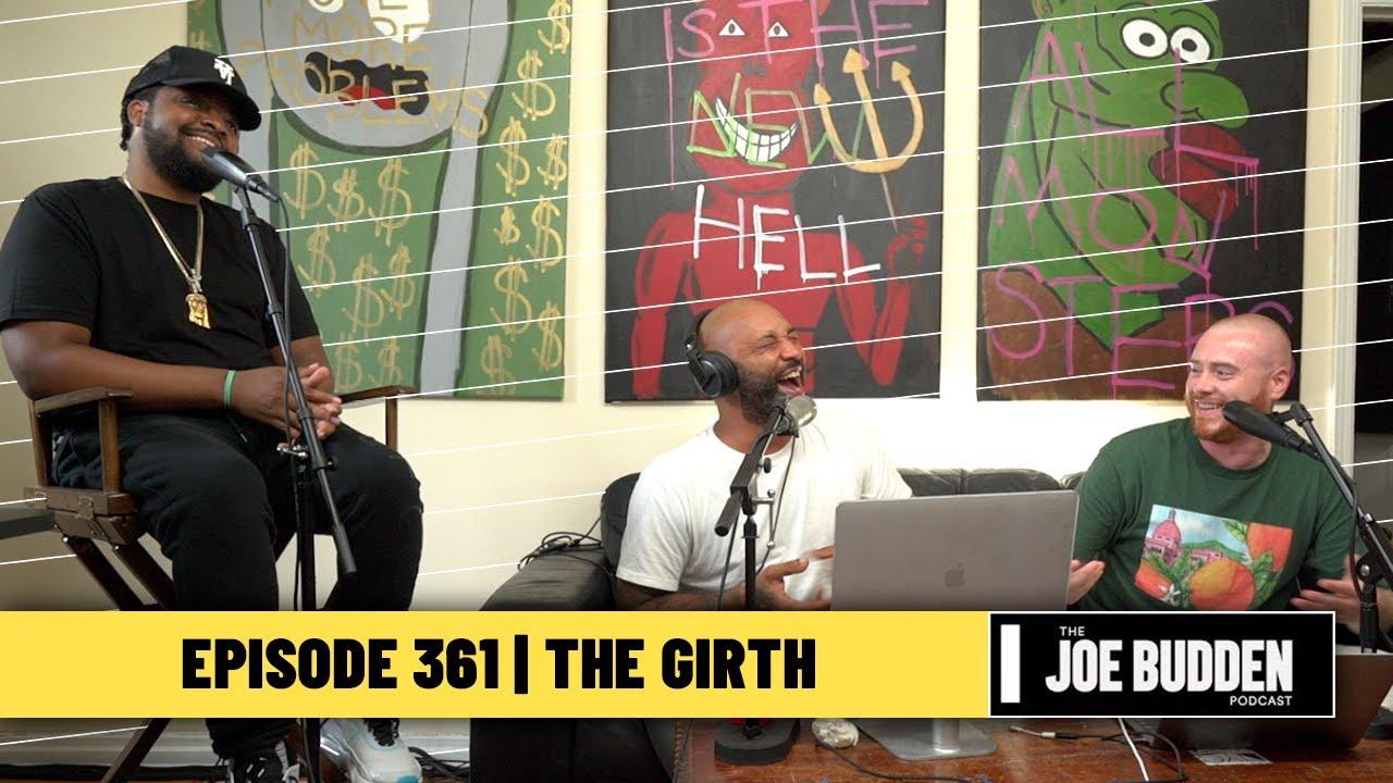 The Joe Budden Podcast Episode 361 | The Girth