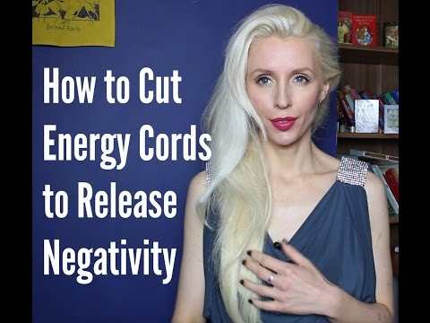 How To Cut Energy Cords That Connect You To Negative People