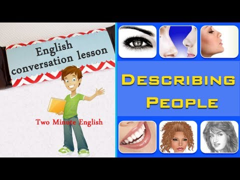 Describing People - English Vocabulary For Describing People