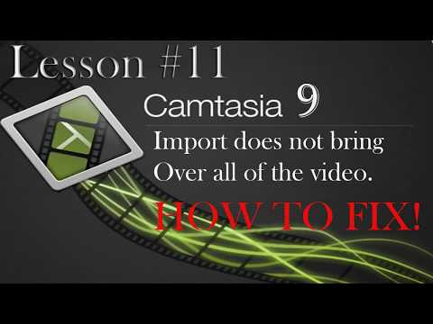Camtasia Studio 9 lesson #11 - Import does not bring over entire video HOW TO FIX!