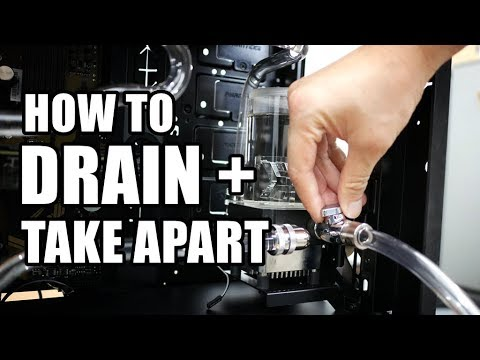How to drain and take apart your custom water cooling loop PC