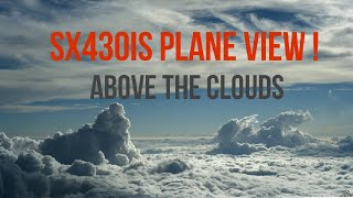Above The Clouds With The Sx430 is Camera