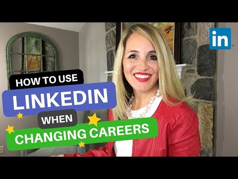 How To Use LinkedIn When Changing Careers - LinkedIn Profile Tips