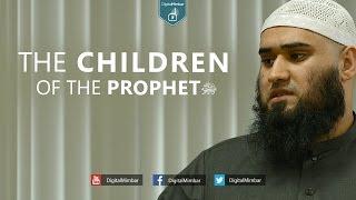 The Children of the Prophet  (ﷺ) - Yousaf Jahangir