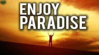 You Will Enjoy Paradise - Inspirational Recitation