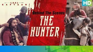 Behind The Scenes - The Hunter | Saif Ali Khan | Laal Kaptaan – 18th October 2019 | Aanand L Rai