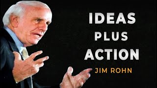 How to Turn Ideas into Action - Jim Rohn