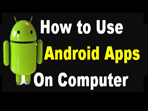 how to use any android apps or games on pc or laptop