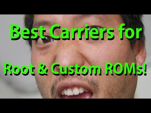 Best Carriers For Root and Custom ROMs plus How Much I Pay on AT&T/T-Mobile/Sprint/Verizon!