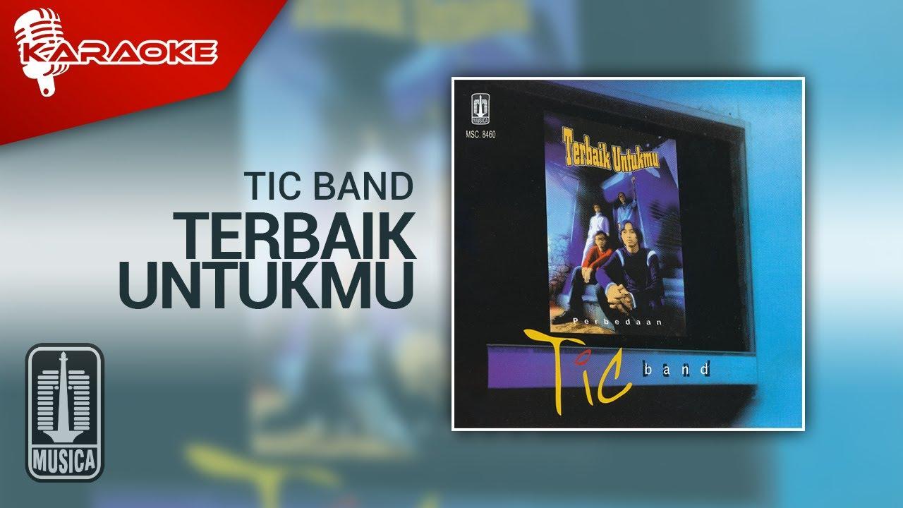 Download Tic Band - Terbaik Untukmu (Official Karaoke Video) MP3 Gratis