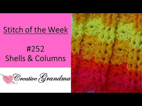 Stitch of the Week # 252 Shells and Columns Stitch - Crochet Tutorial