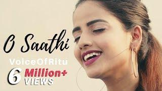 Baaghi 2 : O Saathi   Female Cover Version by @VoiceOfRitu   Ritu Agarwal