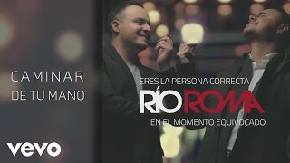 Download Río Roma - Caminar de Tu Mano (Cover Audio) ft. Fonseca Video