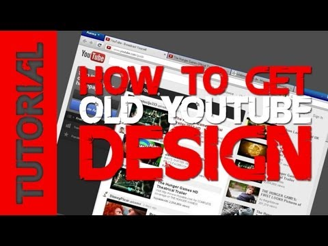 How to get old Youtube Layout 2013