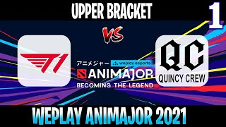 T1 vs Quincy Crew Game 1   Bo3   Upper Bracket WePlay AniMajor DPC 2021   DOTA 2 LIVE