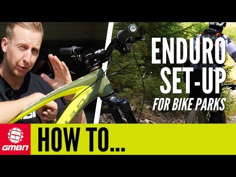 How To Set Up An Enduro Mountain Bike For A Bike Park