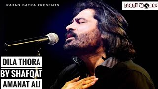 Dila Thora - Full Video   Shafqat Amanat Ali   Yaar Annmulle 2  Latest Punjabi Song