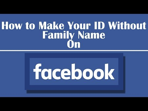 How to Make Your ID Without Family Name On Facebook