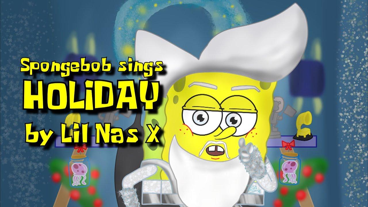 "SpongeBob sings ""Holiday"" by Lil Nas X"