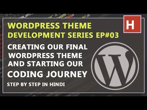 WordPress theme development in hindi step by step Ep#03 | Creating our final theme file and folder