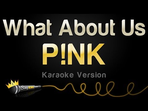 P!nk - What About Us (Karaoke Version)