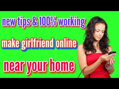 NEW TIPS / MAKE A GIRLFRIEND ONLINE & MEET HER