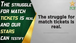 The struggle for match tickets is real and our stars can testify! | PCB