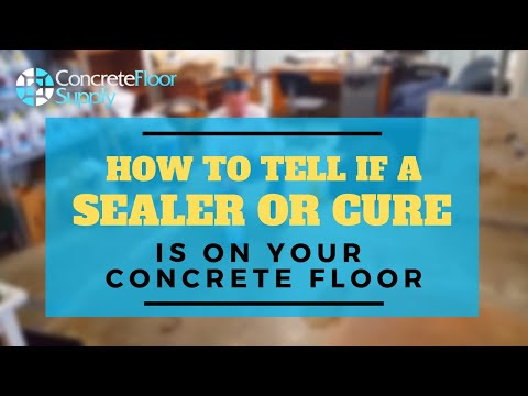How to tell if a sealer or cure is on a concrete floor