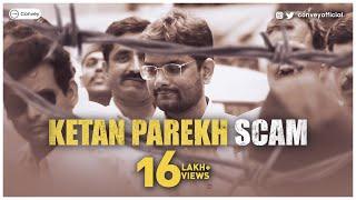 Explanation of Ketan Parekh Scam   हिंदी